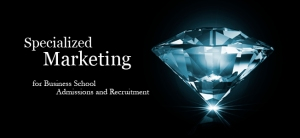 Specialized Marketing for Business School Admissions and Recruitment
